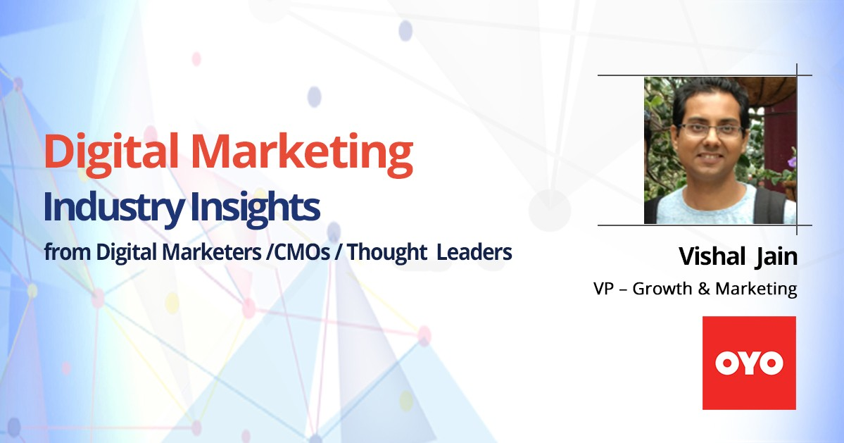 Interview with Vishal Jain, OYO Rooms, VP – Growth & Marketing