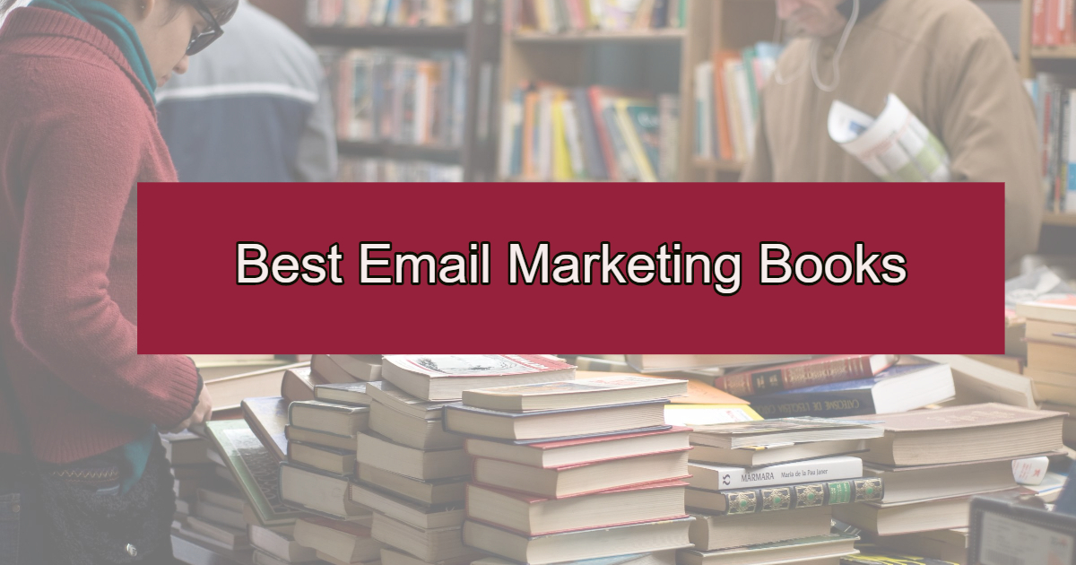 10 Best Email Marketing Books from All Over the World
