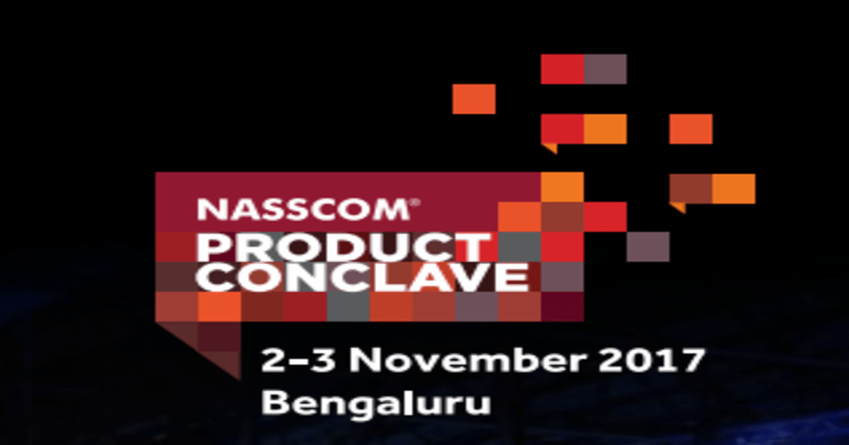 NASSCOM Product Conclave (NPC) 2017: India's Largest Product Showcase to the World