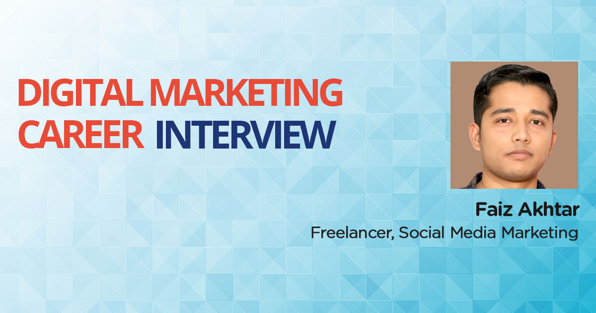 Interview with Faiz Akhtar, a Graphics Designer turned Freelancer – Social Media Marketing
