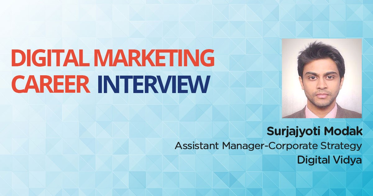 Interview with Surjajyoti Modak, an MBA who Started his Career in Digital Marketing