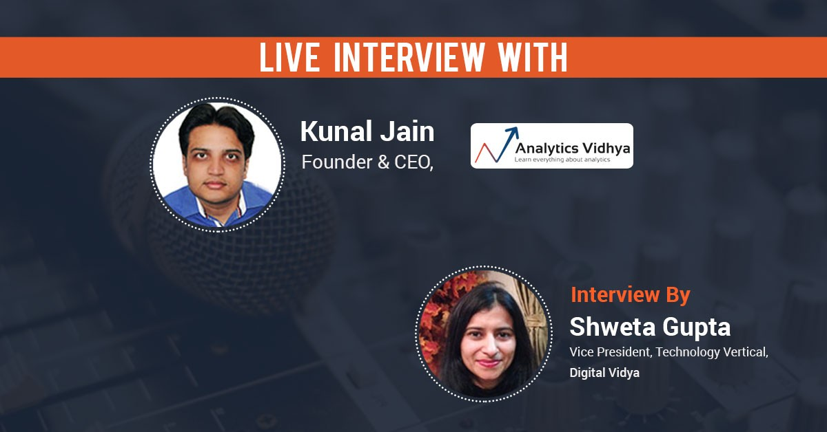 Kunal Jain, Founder & CEO – Analytics Vidhya on Hackathons and more
