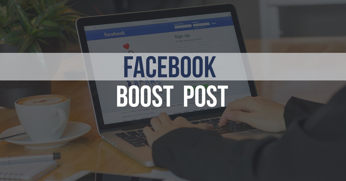 Facebook Boost Post: 5 Crucial Tips to Boosting Post on Facebook