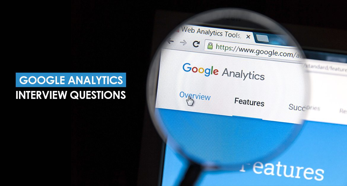Top 10 Google Analytics Interview Questions & Answers
