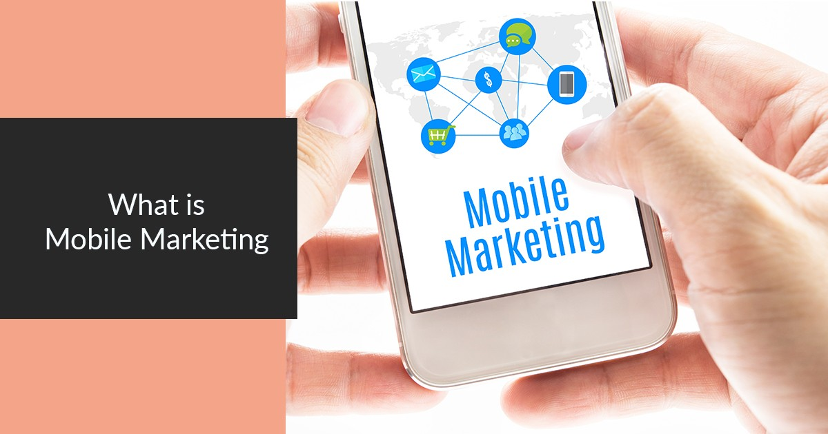 What is Mobile Marketing | 10-Step Beginner's Guide