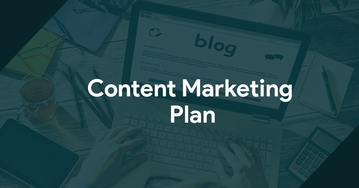 Content Marketing Plan Simplified in 10 Easy Steps