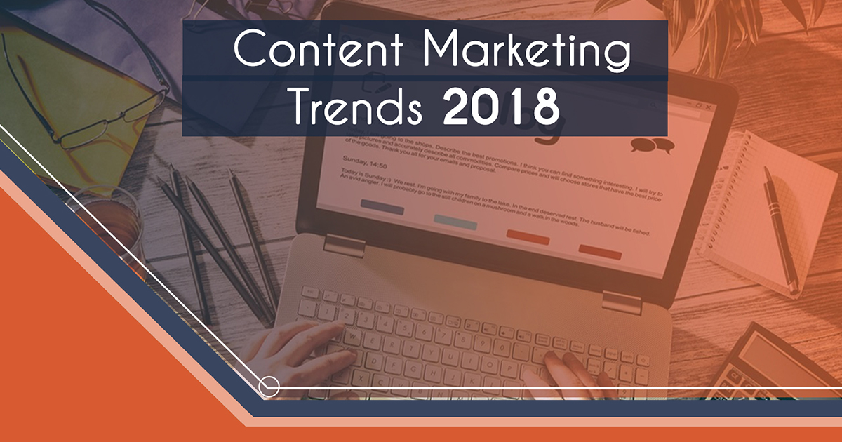 Content Marketing Trends to Watch Out for in 2018