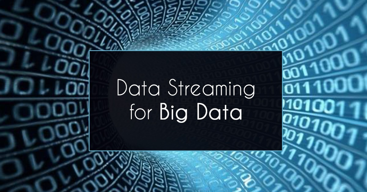 How to Use Data Streaming for Big Data