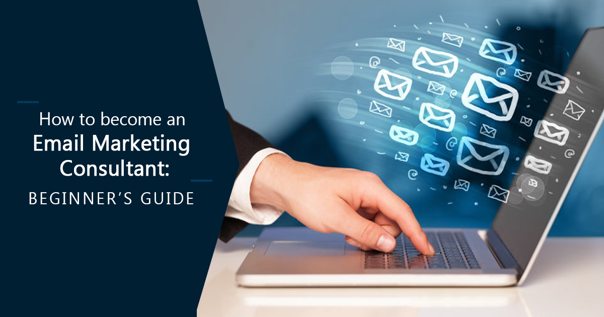 How to Become an Email Marketing Consultant: Beginner's Guide