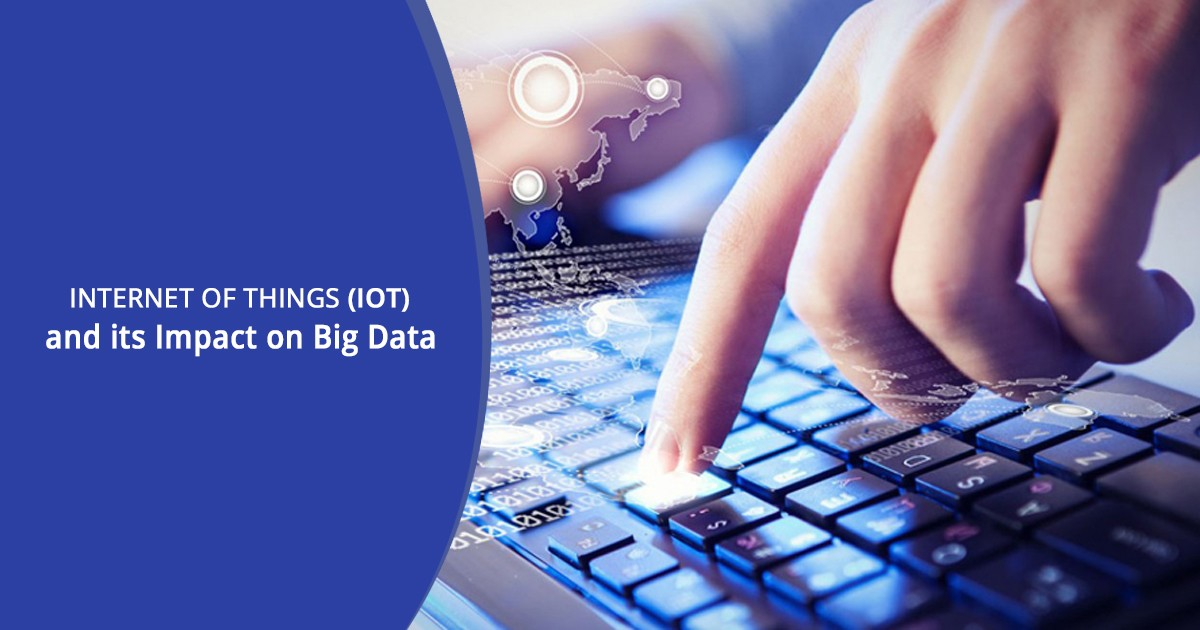 Internet of Things (IoT) and its Impact on Big Data