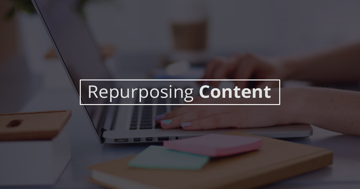 The Beginner's Guide to Repurposing Content