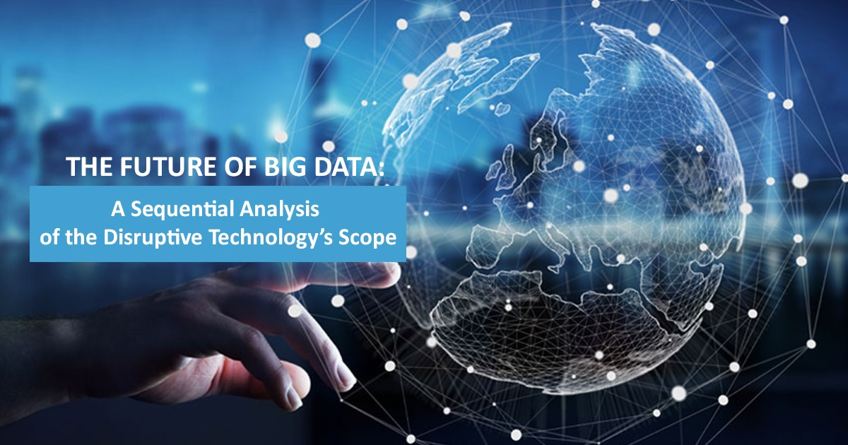 The Future of Big Data: A Sequential Analysis of the Disruptive Technology's Scope