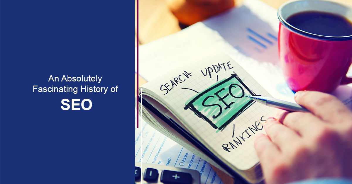 An Absolutely Fascinating History of SEO