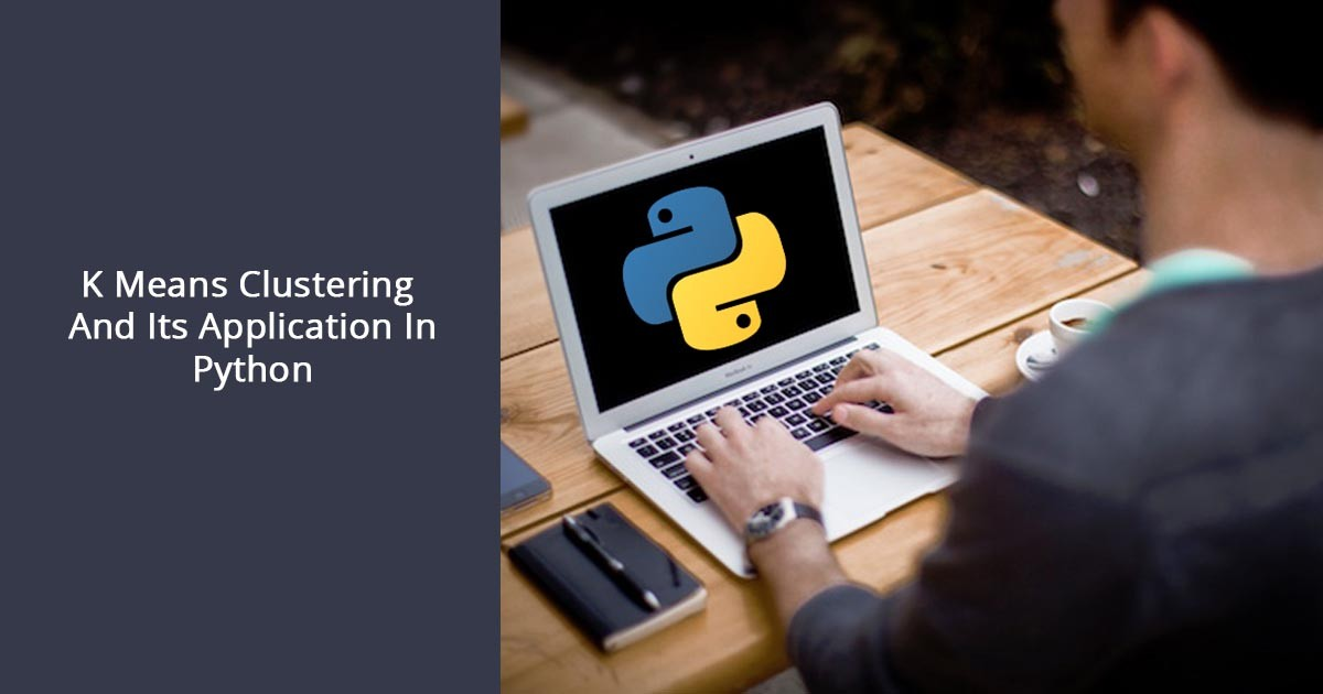 K Means Clustering And Its Application In Python