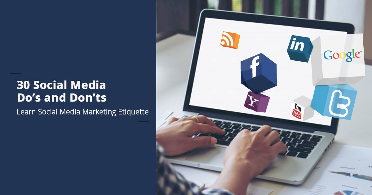 30 Social Media Do's and Don'ts | Learn Social Media Marketing Etiquette