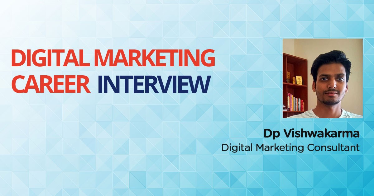 Interview with Dp Vishwakarma, an Electrical Engineer turned Digital Marketing Consultant