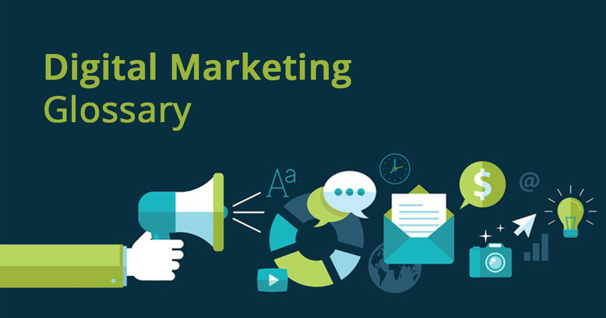 Digital Marketing Glossary: The Ultimate List of All Digital Marketing Terms