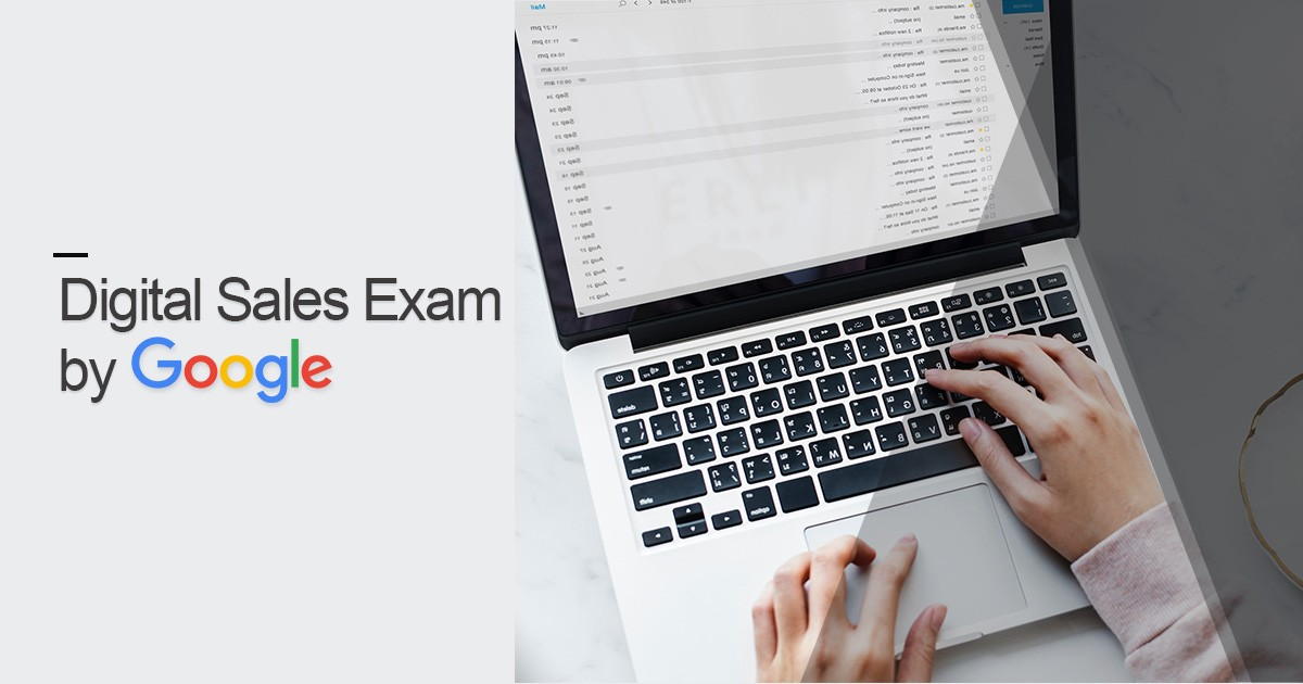 All you need to know about Digital Sales Exam by Google