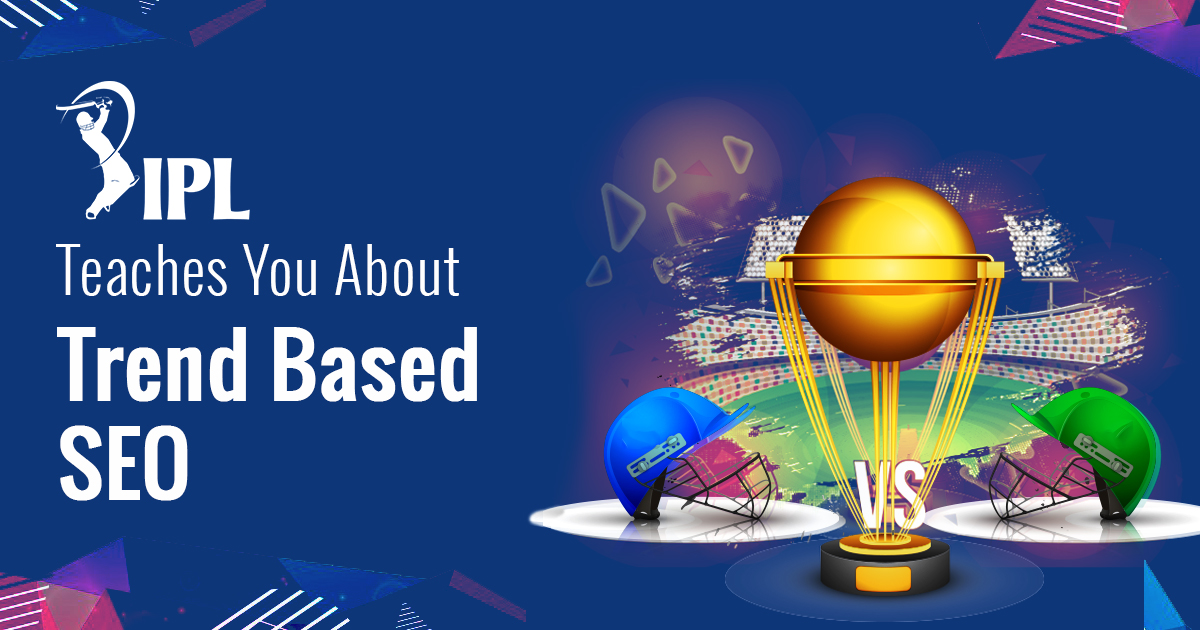 What IPL can Teach you About Trend Based SEO
