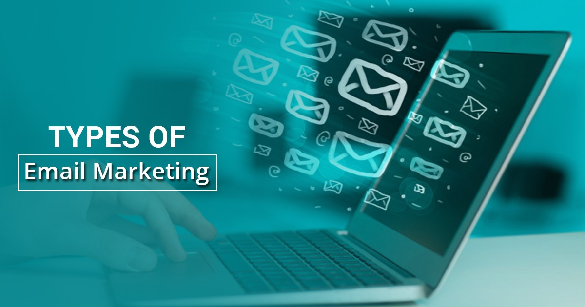 6 Types of Email Marketing to Capture B2B Clients