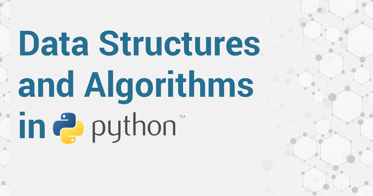 A Complete Guide To Data Structures And Algorithms In Python