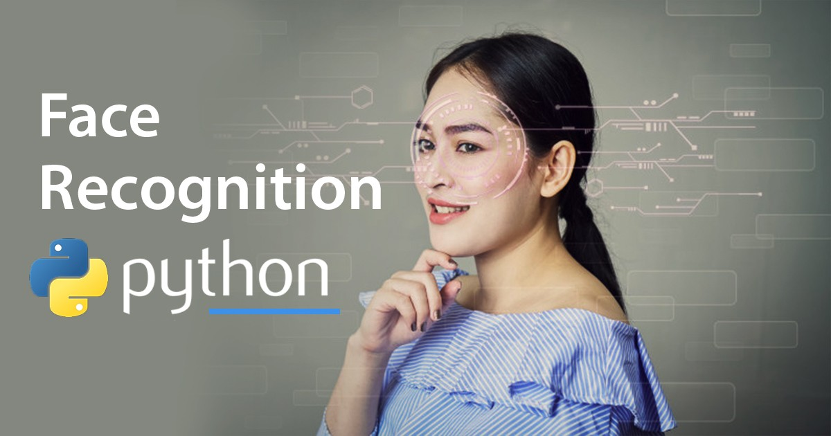 Face Recognition Python: Popular Techniques and Libraries