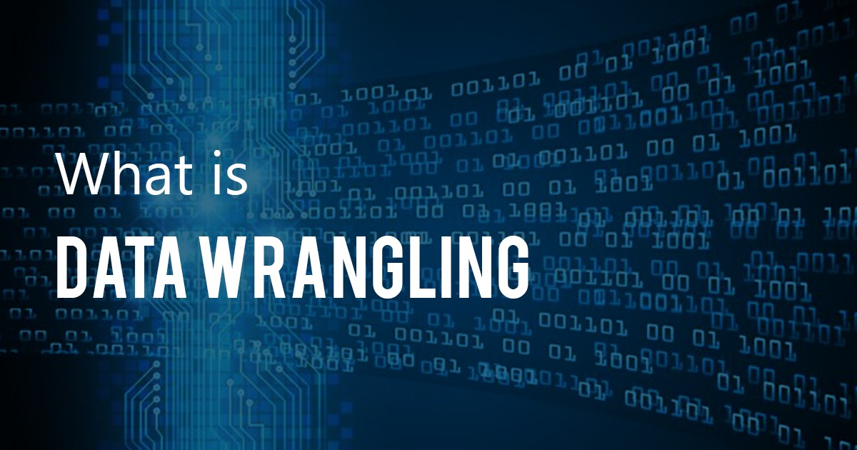 What Is Data Wrangling And Why It Is Important