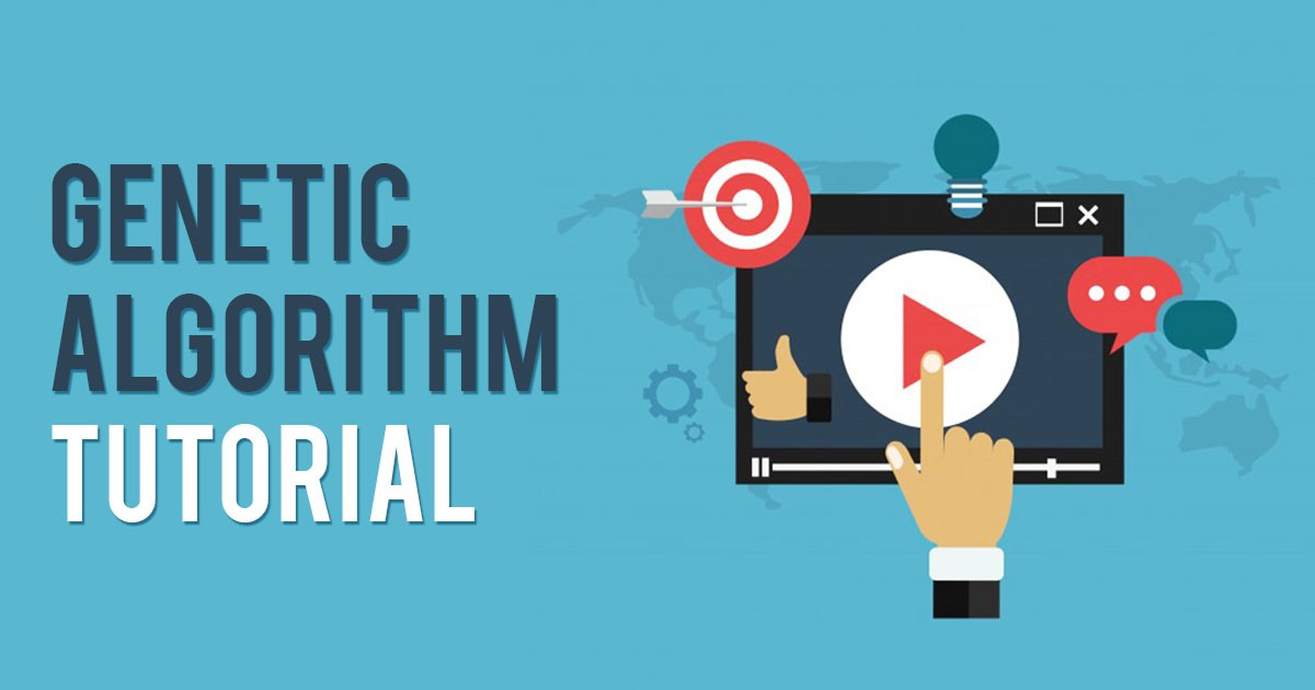 Genetic Algorithm Tutorial: What It Is And How They Work