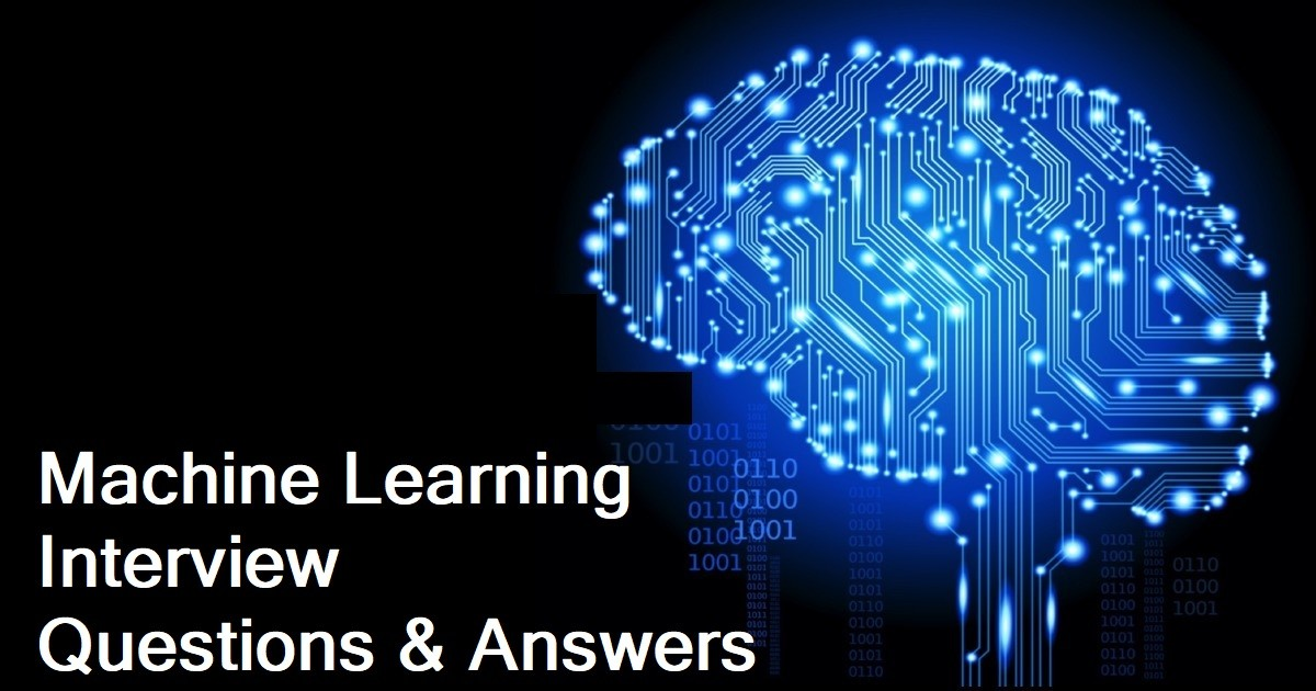 30 Machine Learning Interview Questions With Answers
