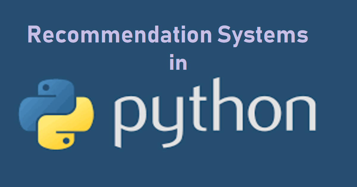 Introduction to Recommendation Systems in Python
