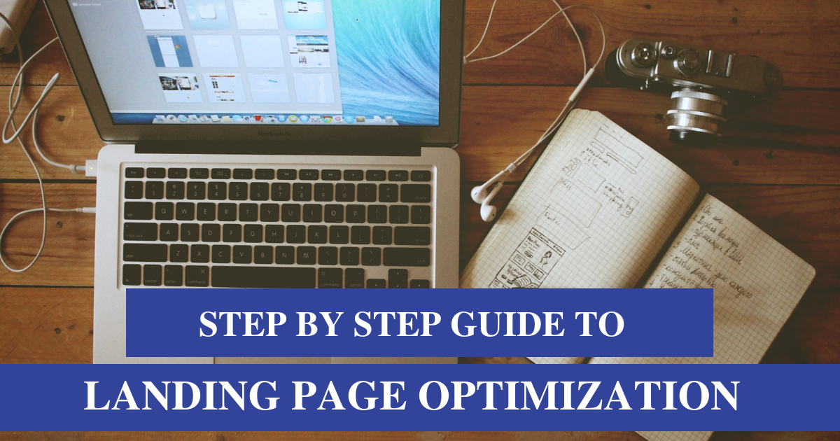 Step by Step Guide for Landing Page Optimization