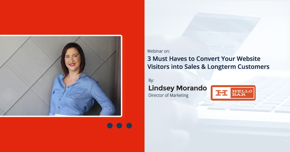 3 Must Haves To Convert Your Website Visitors Into Sales & Long-Term Customers: Webinar Recording