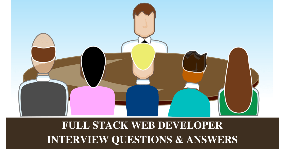 21 Most Popular Full Stack Developer Interview Questions and Answers