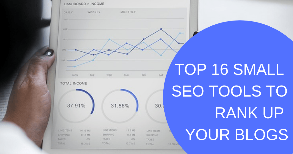 Top 16 Small SEO Tools To Improve Your Blog Rankings