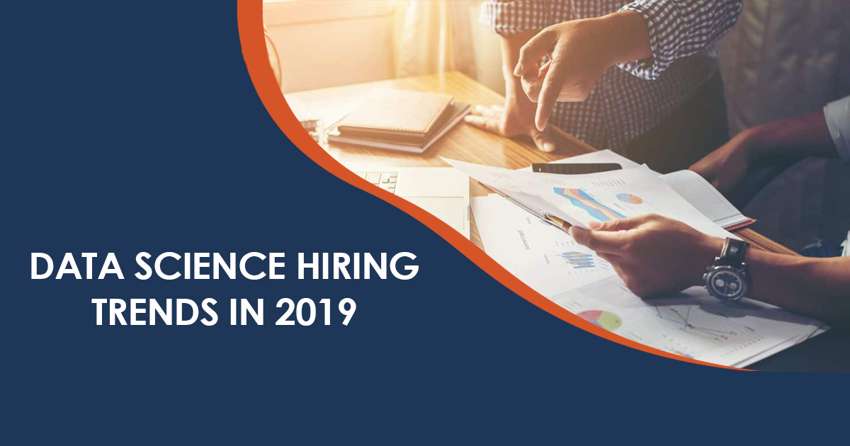 Data Science Hiring Trends to Watch Out for in 2019
