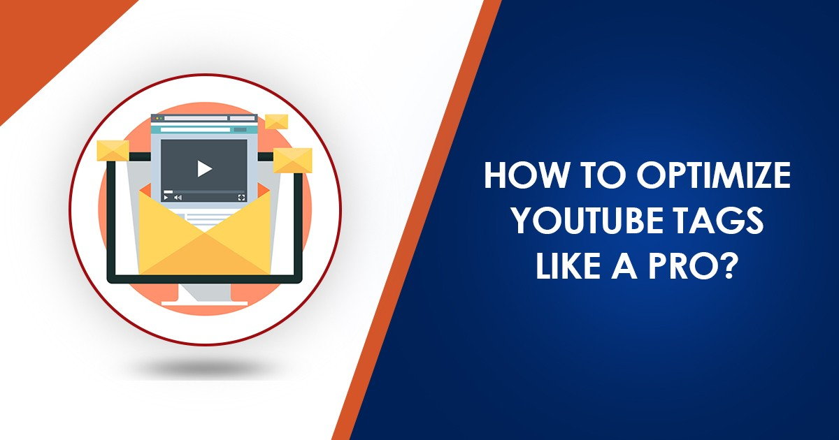 How to Optimize YouTube Tags Like a Pro?
