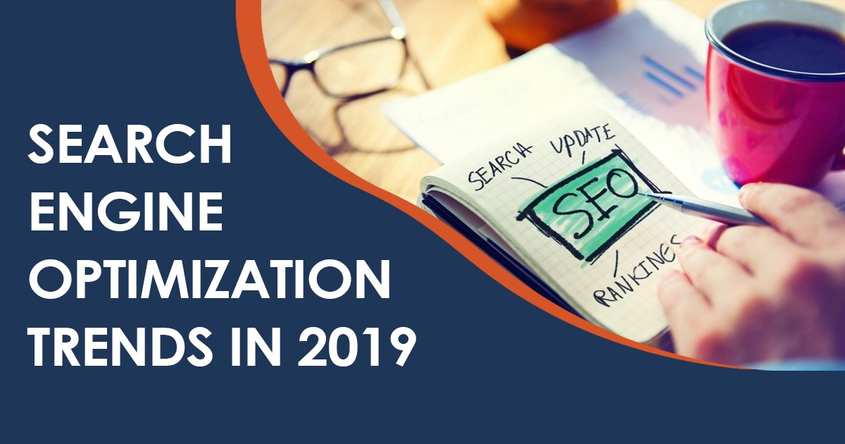 Search Engine Optimization Trends to Watch Out for in 2019