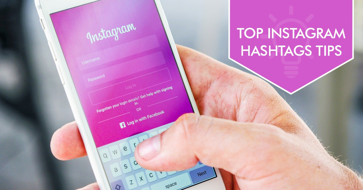 Top Instagram Hashtags Tips Social Media Marketers Must Know