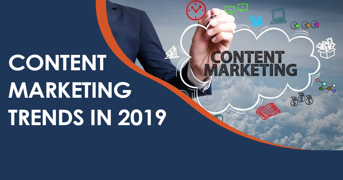 Content Marketing Trends to Watch Out for in 2019