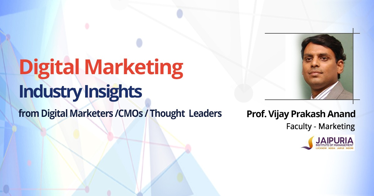 Interview with Prof. Vijay Prakash Anand, Faculty-Marketing, Jaipuria Institute of Management, Lucknow