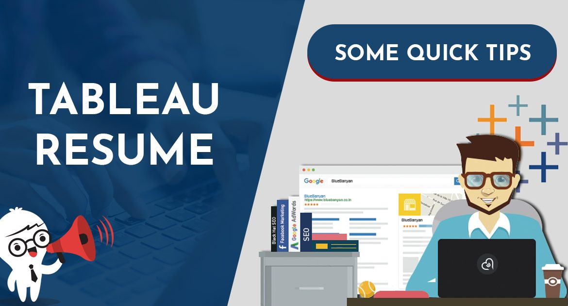 Tableau Resume Some Quick Tips