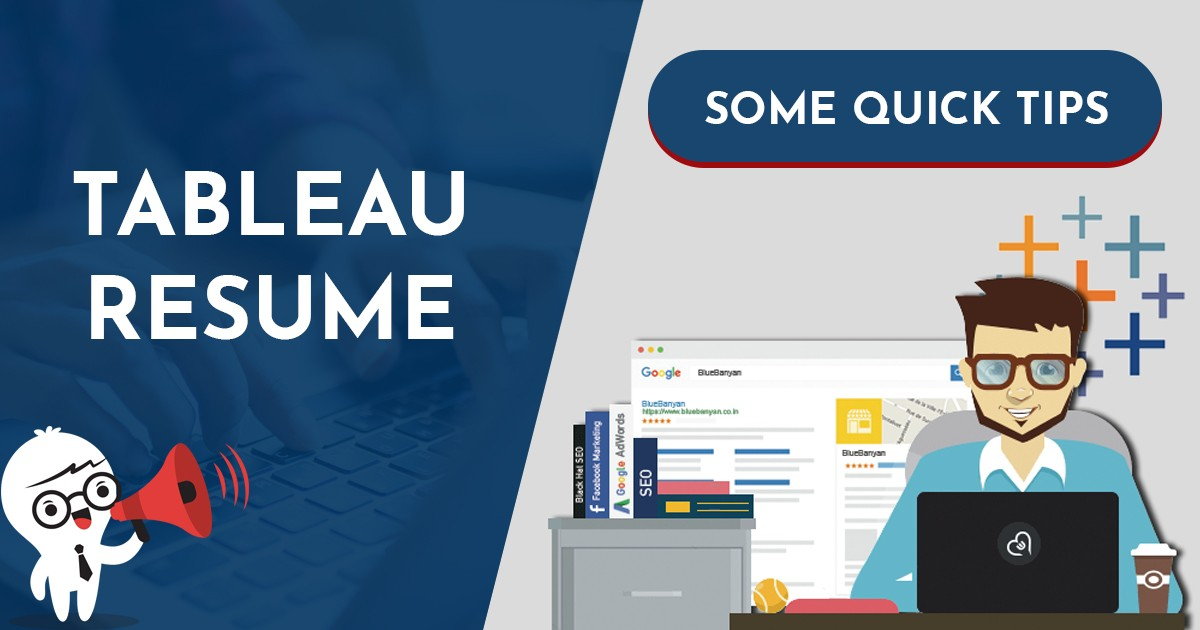 Tableau Resume: Some Quick Tips