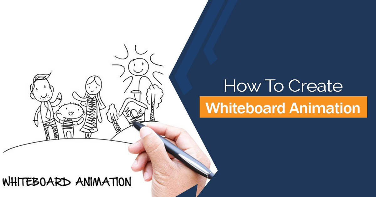 How To Create Whiteboard Animation | 8 Step Guide