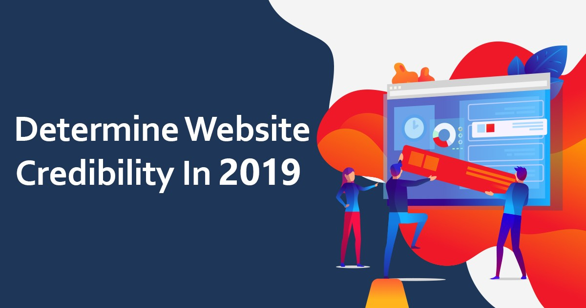 Top 7 Ways to Determine Website Credibility in 2019