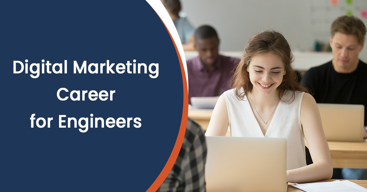 Perks of a Digital Marketing Career for Engineers