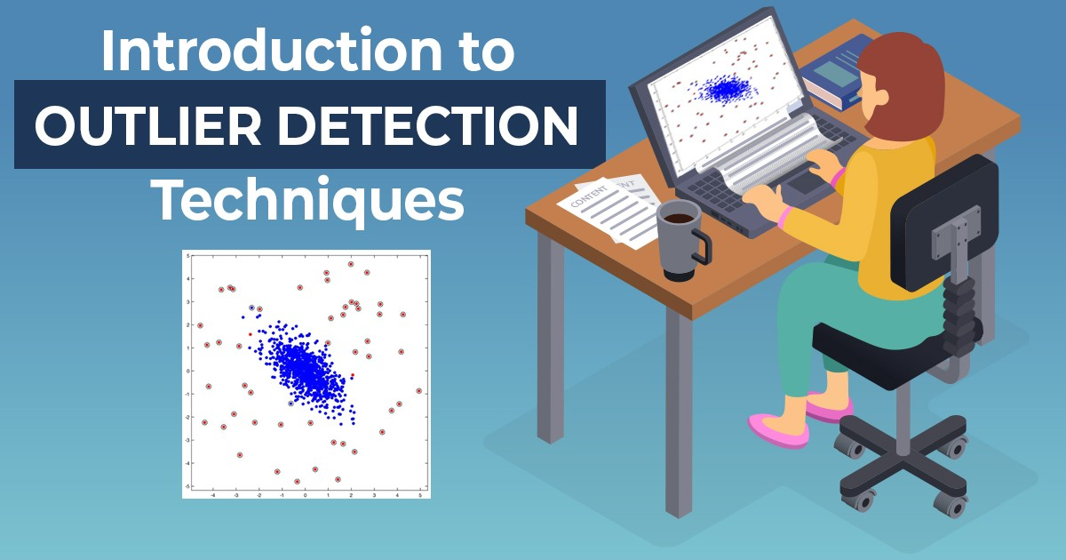 An Introduction To Outlier Detection Techniques