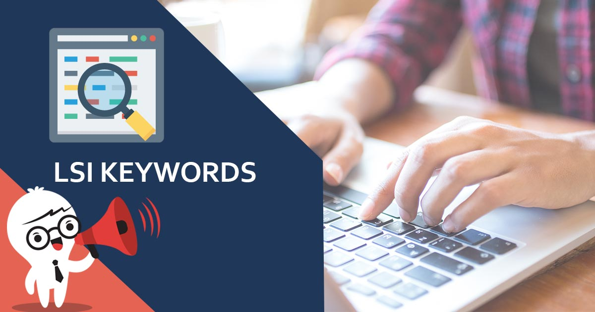 How LSI Keywords Will Improve Search Engine Ranking
