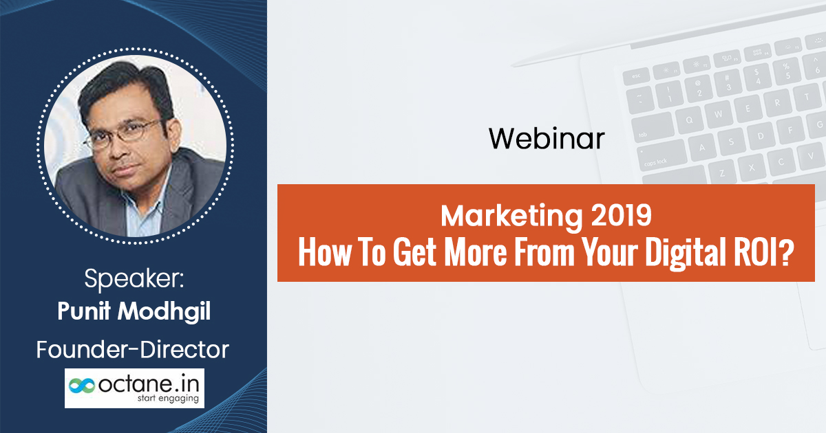 Marketing 2019: How To Get More From Your Digital ROI? Webinar Recording