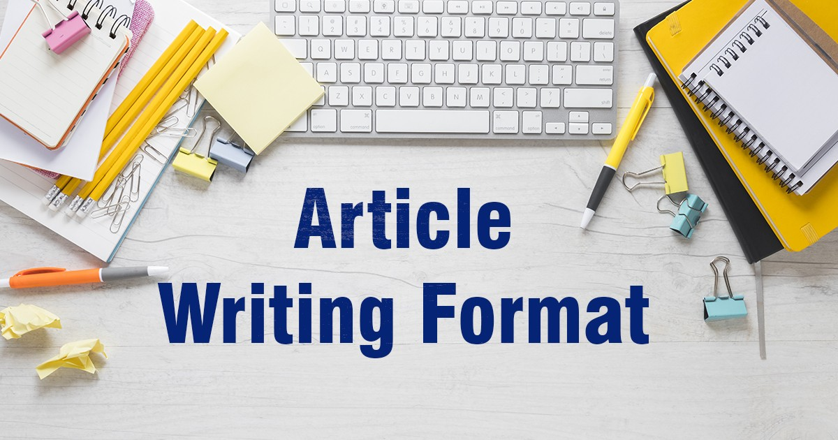 Article Writing Format Bloggers Should Know