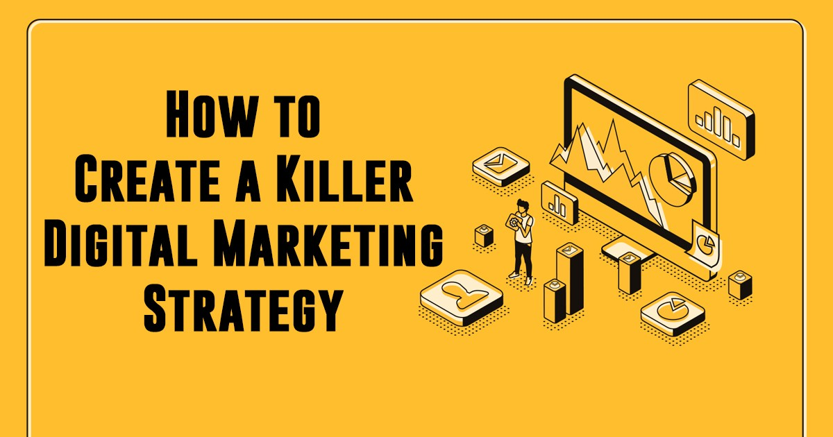 How to Create a Killer Digital Marketing Strategy in 2019 [Stats & Tips]